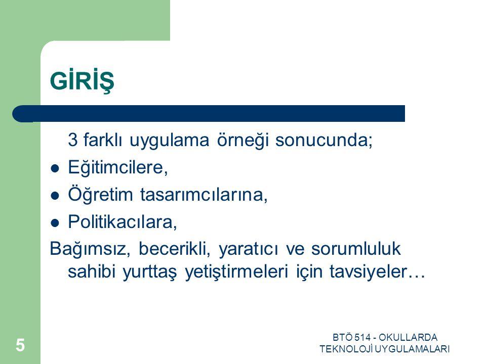 BTÖ 514 - OKULLARDA TEKNOLOJİ UYGULAMALARI