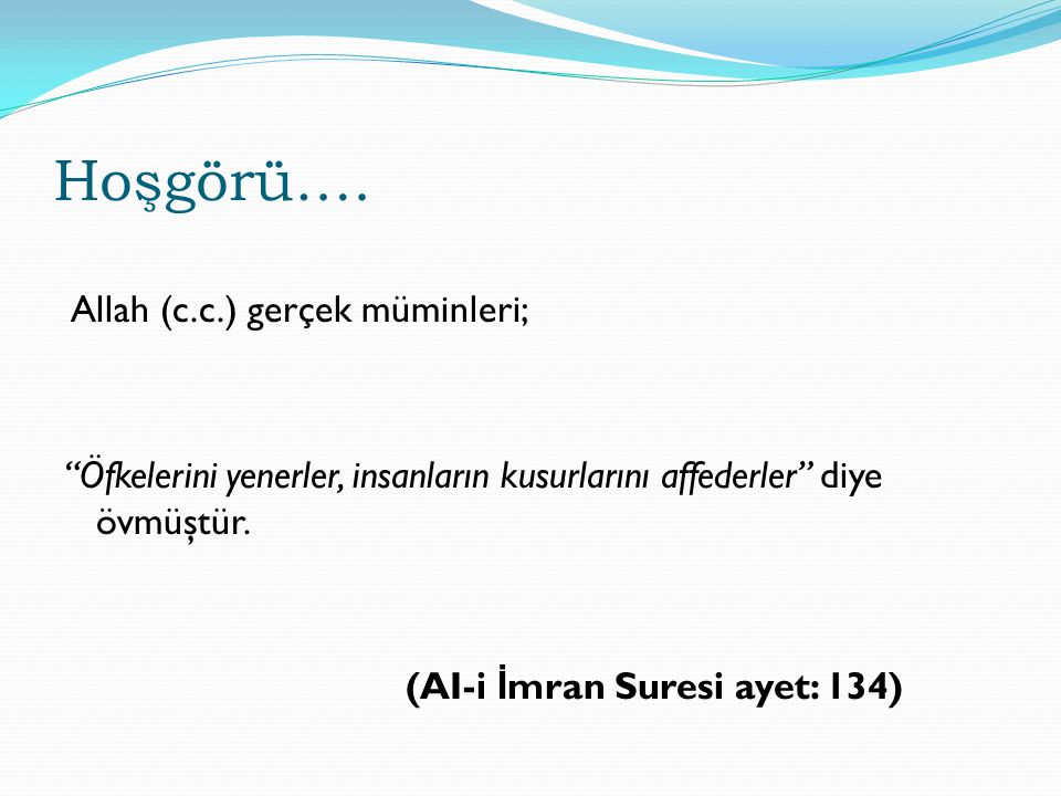 Hoşgörü…. Allah (c.c.) gerçek müminleri;