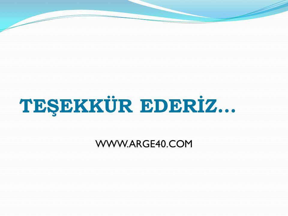 WWW.ARGE40.COM TEŞEKKÜR EDERİZ…