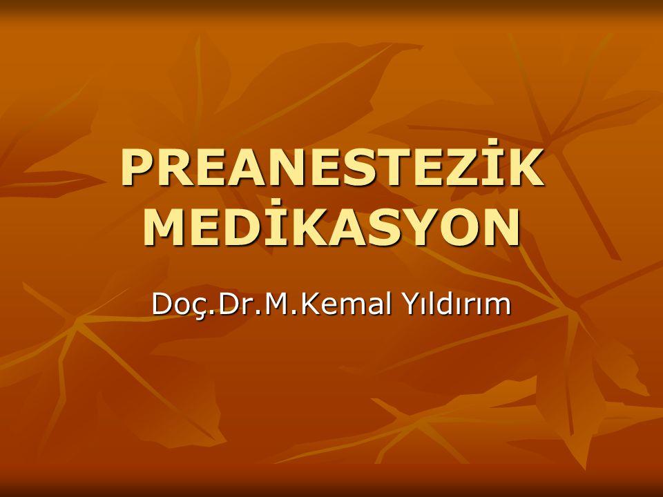 PREANESTEZİK MEDİKASYON