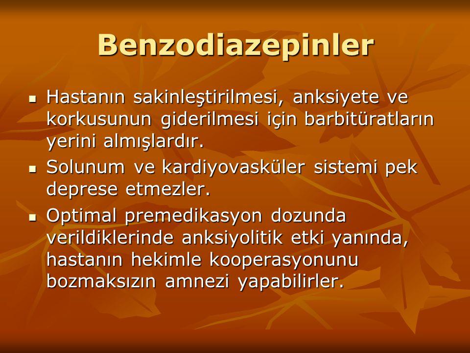 Benzodiazepinler Hastanın sakinleştirilmesi, anksiyete ve korkusunun giderilmesi için barbitüratların yerini almışlardır.