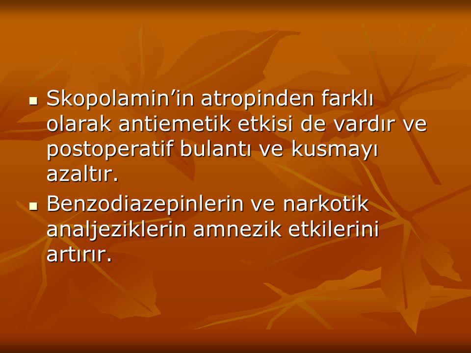Skopolamin'in atropinden farklı olarak antiemetik etkisi de vardır ve postoperatif bulantı ve kusmayı azaltır.