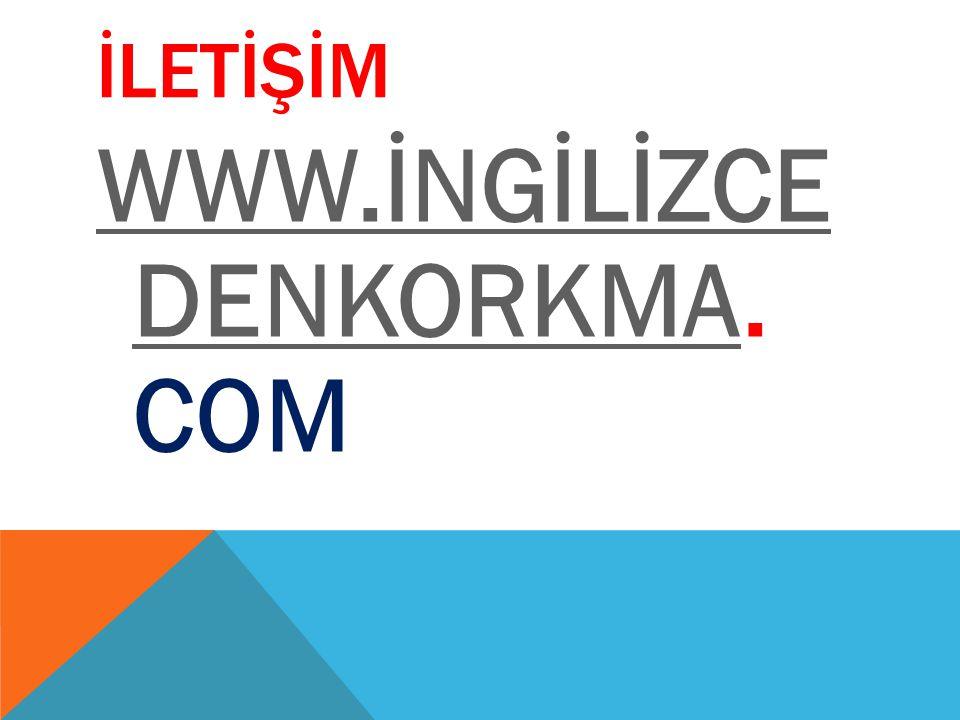 WWW.İNGİLİZCE DENKORKMA. COM