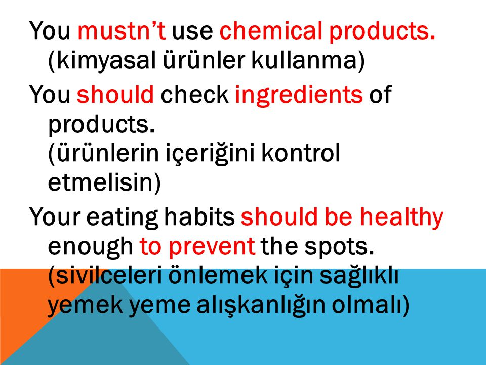 You mustn't use chemical products