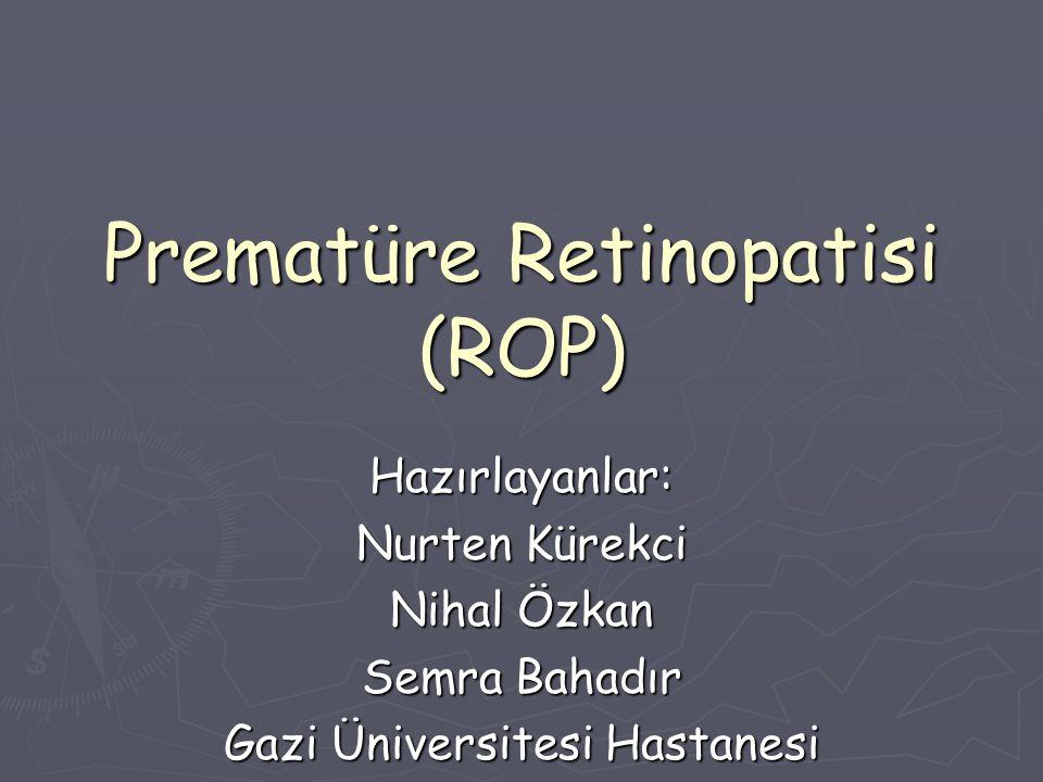 Prematüre Retinopatisi (ROP)