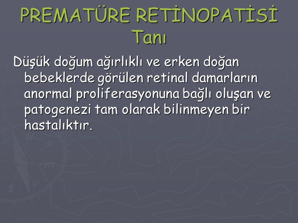 PREMATÜRE RETİNOPATİSİ Tanı