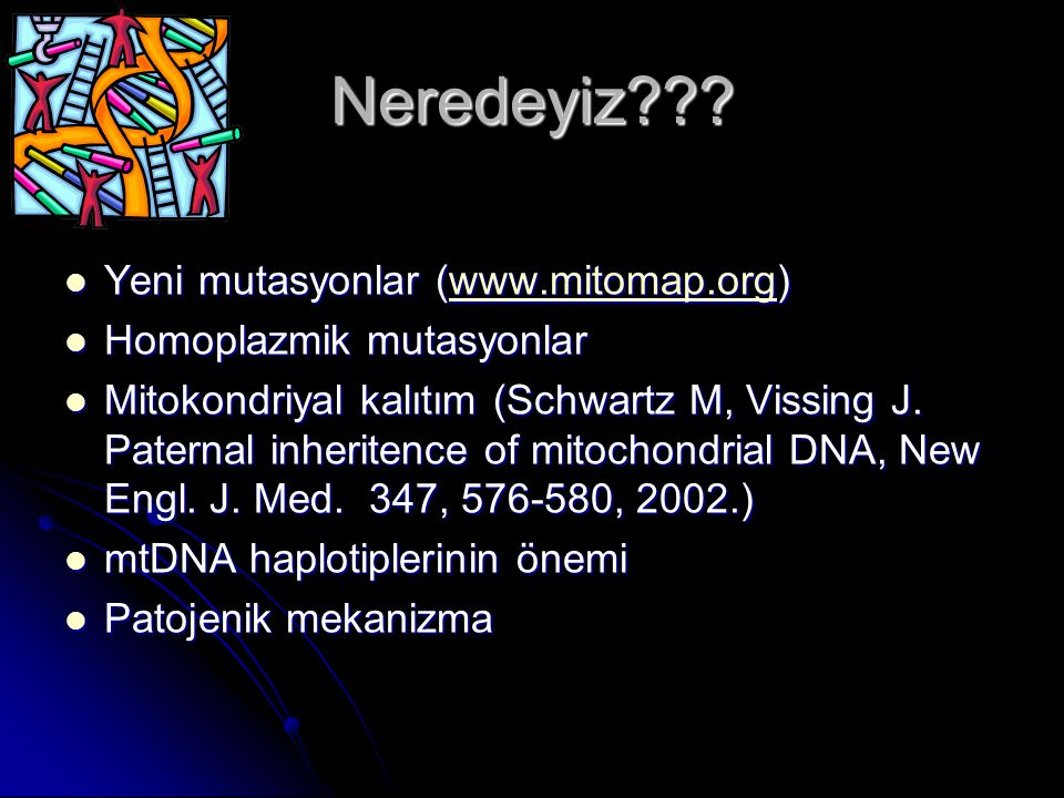 Neredeyiz Yeni mutasyonlar (www.mitomap.org)