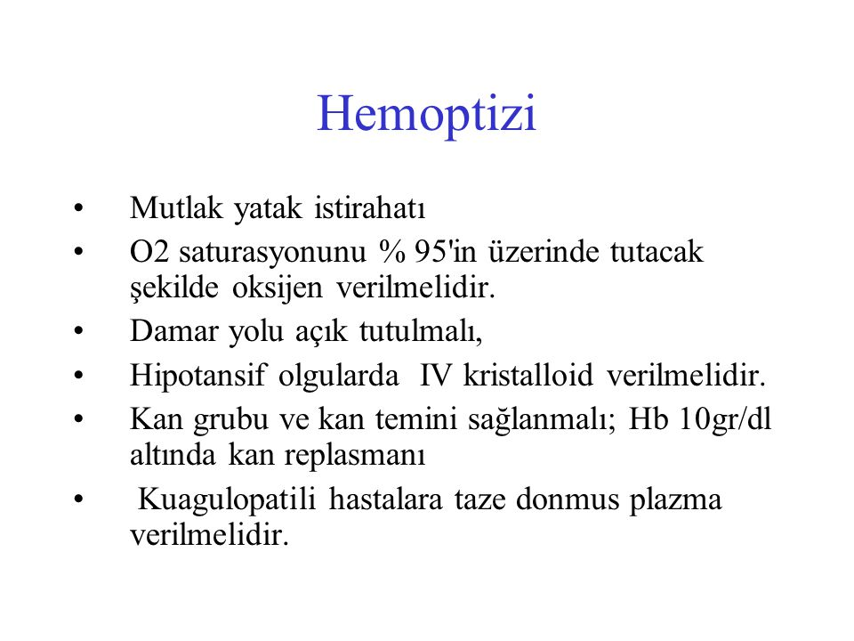 Hemoptizi Mutlak yatak istirahatı