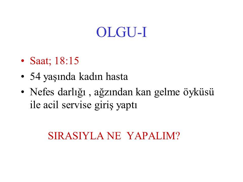 OLGU-I Saat; 18:15 54 yaşında kadın hasta