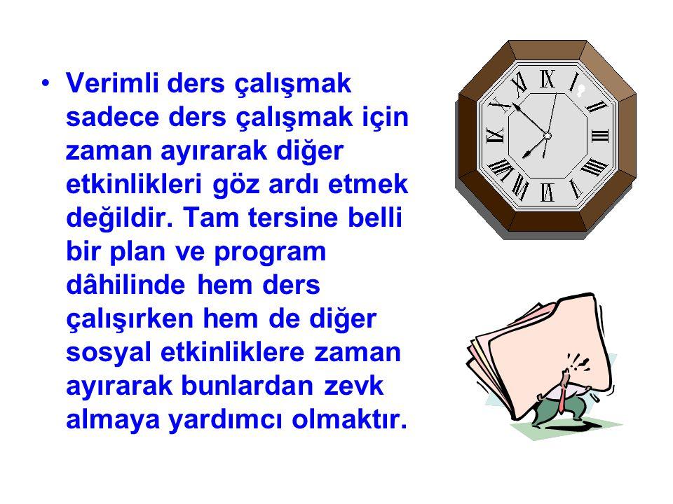 Verimli ders çalışmak sadece ders çalışmak için zaman ayırarak diğer etkinlikleri göz ardı etmek değildir.