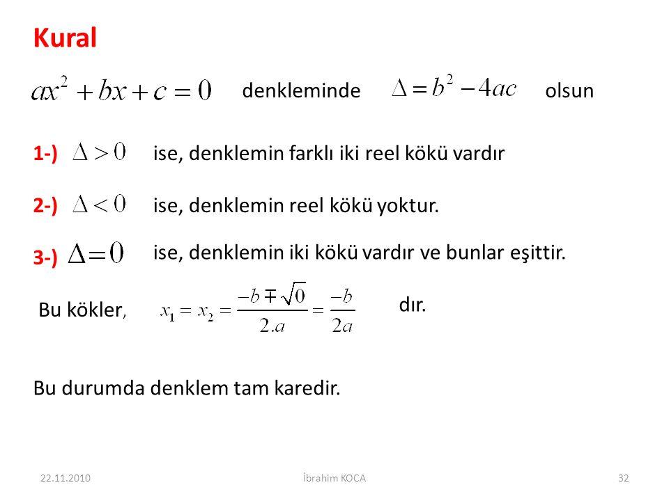 Kural denkleminde olsun 1-) ise, denklemin farklı iki reel kökü vardır