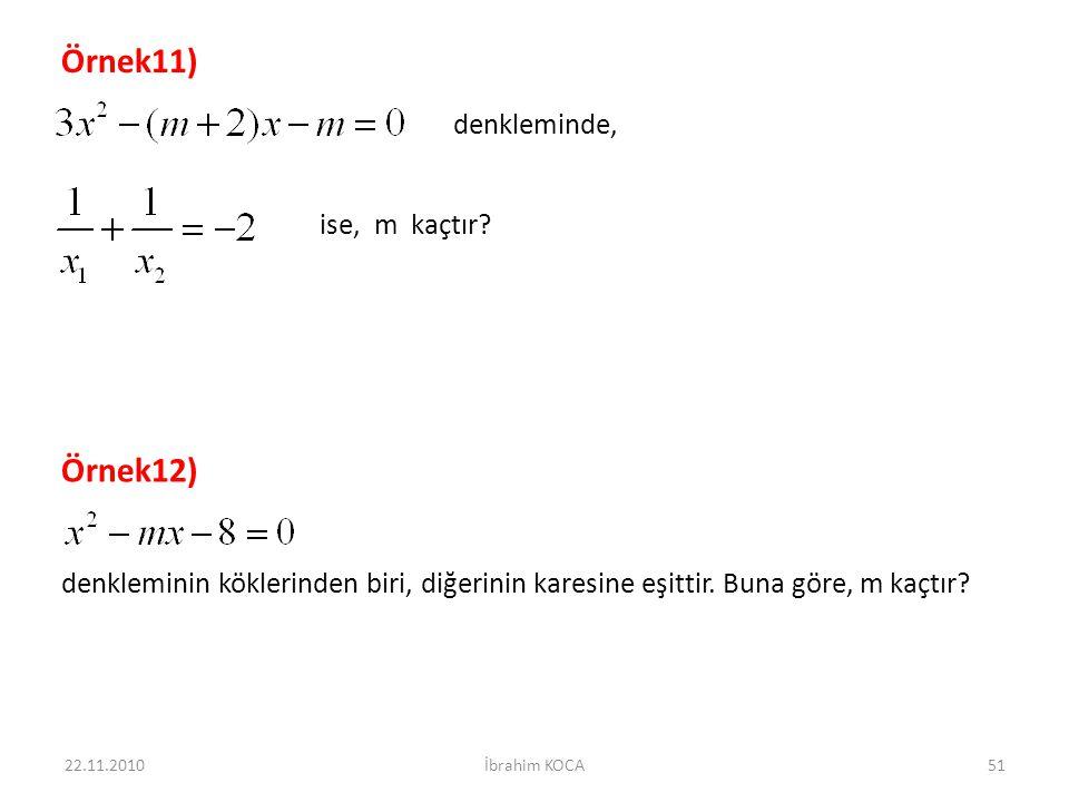 Örnek11) Örnek12) denkleminde, ise, m kaçtır