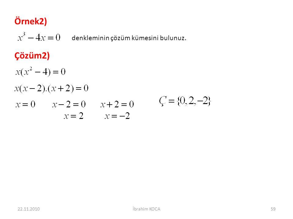Örnek2) Çözüm2) denkleminin çözüm kümesini bulunuz. 22.11.2010