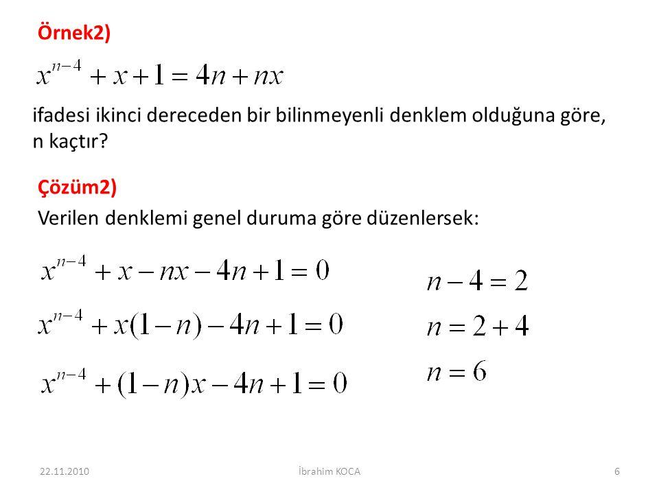 Verilen denklemi genel duruma göre düzenlersek:
