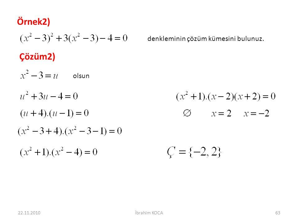 Örnek2) Çözüm2) denkleminin çözüm kümesini bulunuz. olsun 22.11.2010