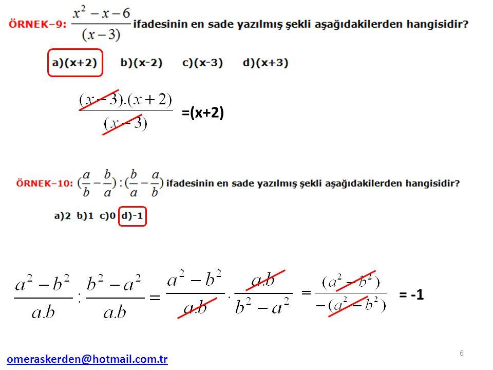 =(x+2) = -1 omeraskerden@hotmail.com.tr