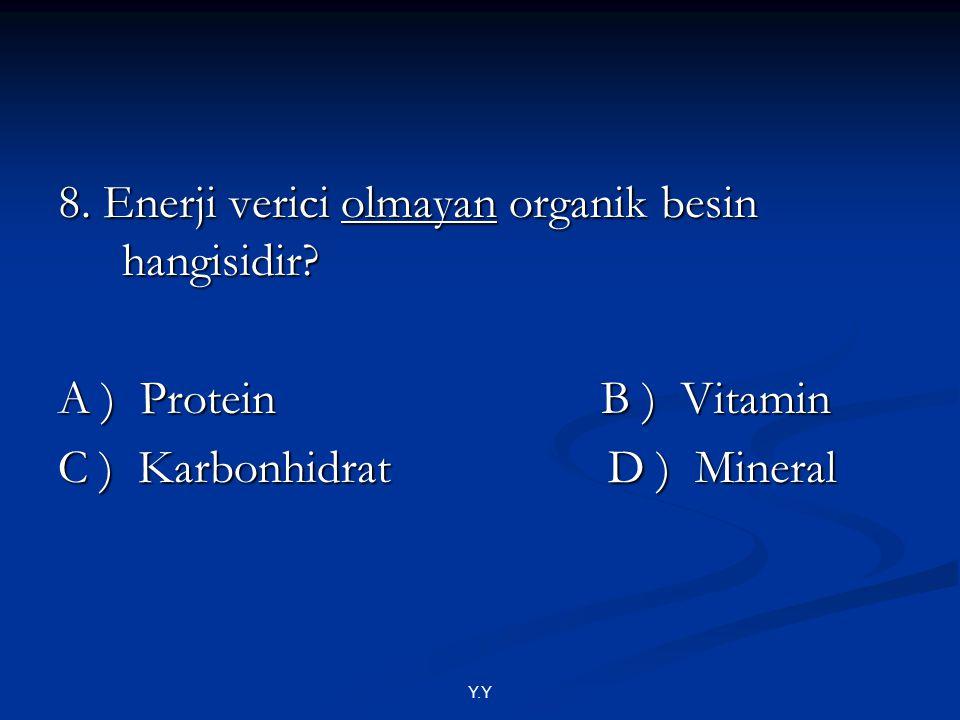 8. Enerji verici olmayan organik besin hangisidir
