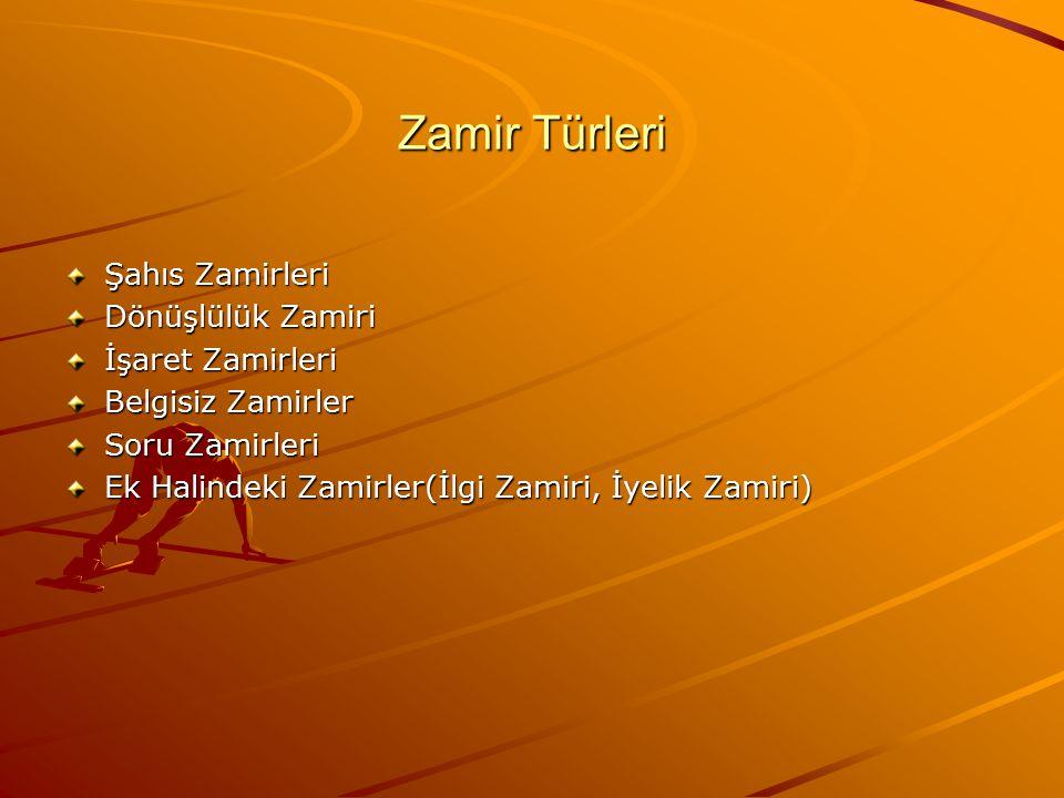 Zamir Türleri Şahıs Zamirleri Dönüşlülük Zamiri İşaret Zamirleri