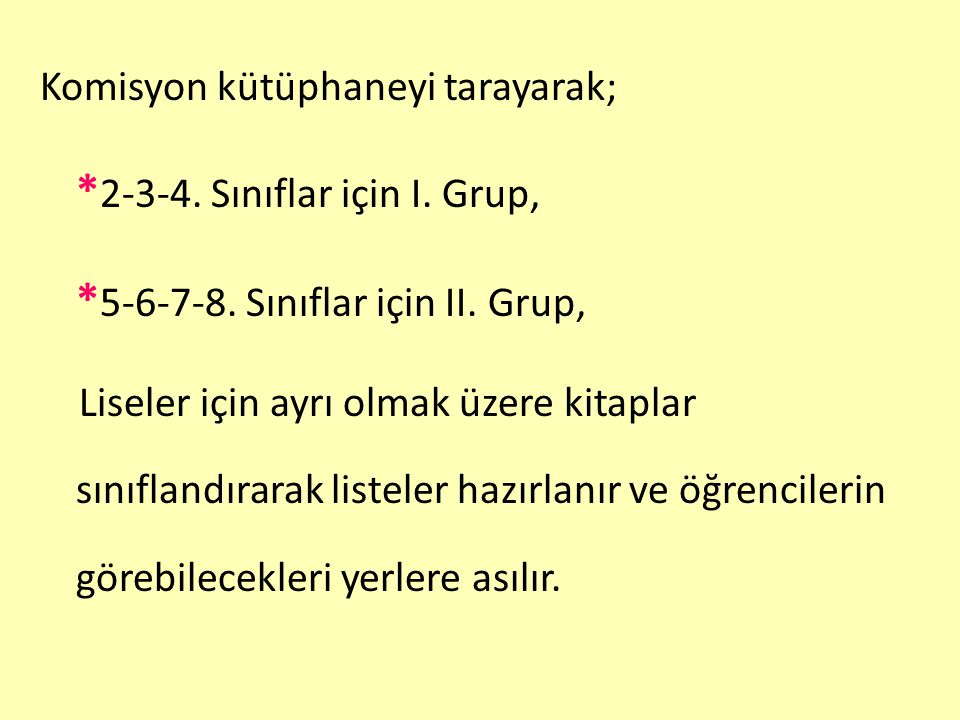 Komisyon kütüphaneyi tarayarak; *2-3-4. Sınıflar için I.