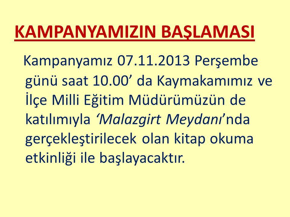 KAMPANYAMIZIN BAŞLAMASI Kampanyamız 07. 11. 2013 Perşembe günü saat 10