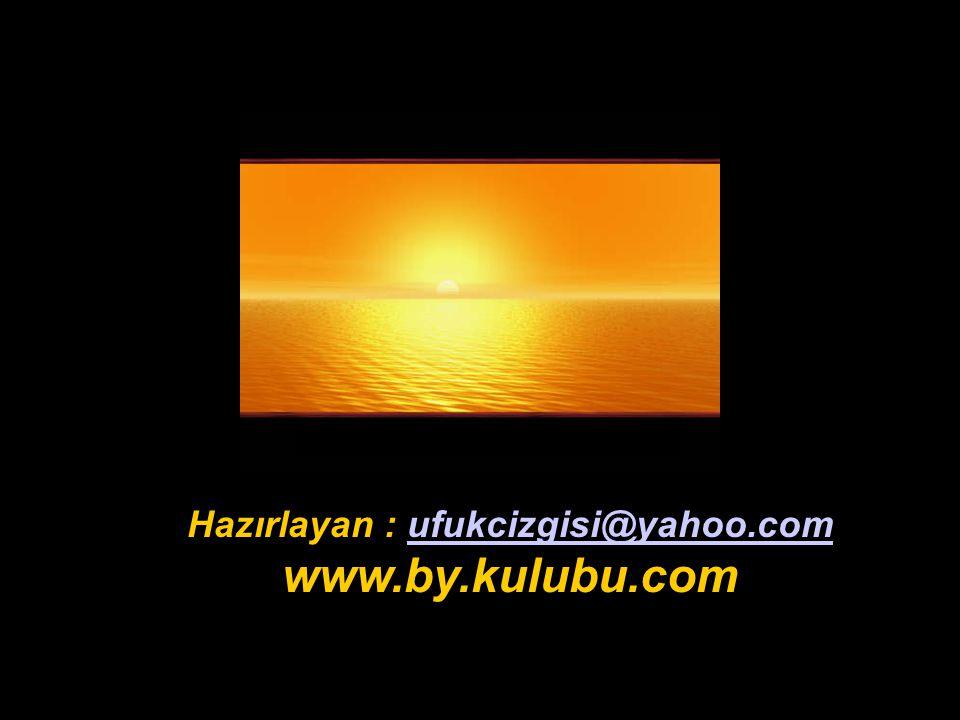 Hazırlayan : ufukcizgisi@yahoo.com www.by.kulubu.com