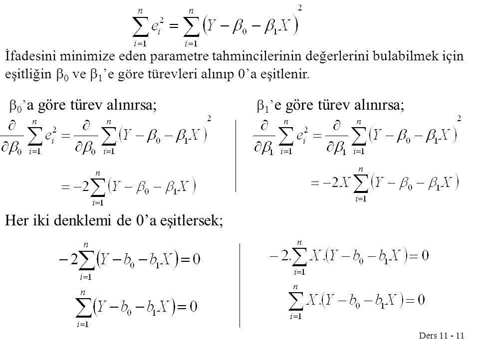 0'a göre türev alınırsa; 1'e göre türev alınırsa;