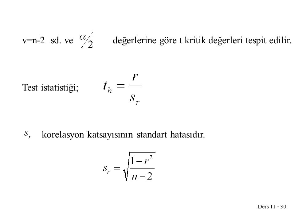 v=n-2 sd. ve değerlerine göre t kritik değerleri tespit edilir.
