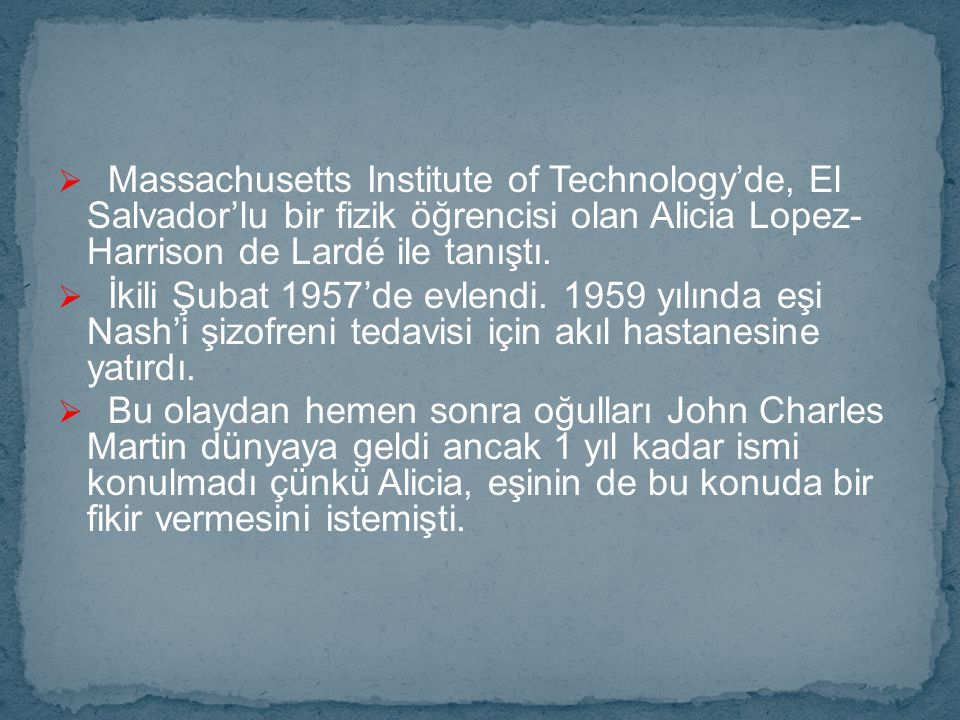 Massachusetts Institute of Technology'de, El Salvador'lu bir fizik öğrencisi olan Alicia Lopez- Harrison de Lardé ile tanıştı.