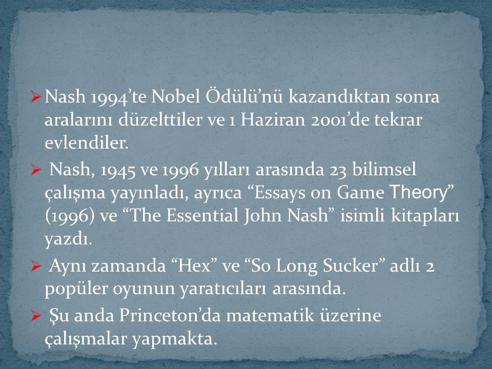 Nash 1994'te Nobel Ödülü'nü kazandıktan sonra aralarını düzelttiler ve 1 Haziran 2001'de tekrar evlendiler.