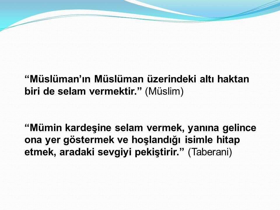 Müslüman'ın Müslüman üzerindeki altı haktan biri de selam vermektir