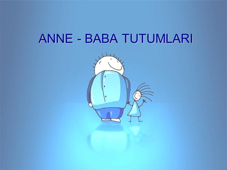 ANNE - BABA TUTUMLARI 27