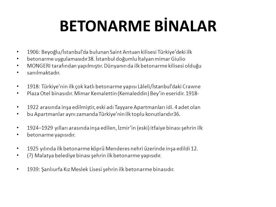 BETONARME BİNALAR 1906: Beyoğlu/İstanbul'da bulunan Saint Antuan kilisesi Türkiye'deki ilk.