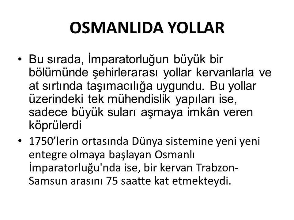 OSMANLIDA YOLLAR