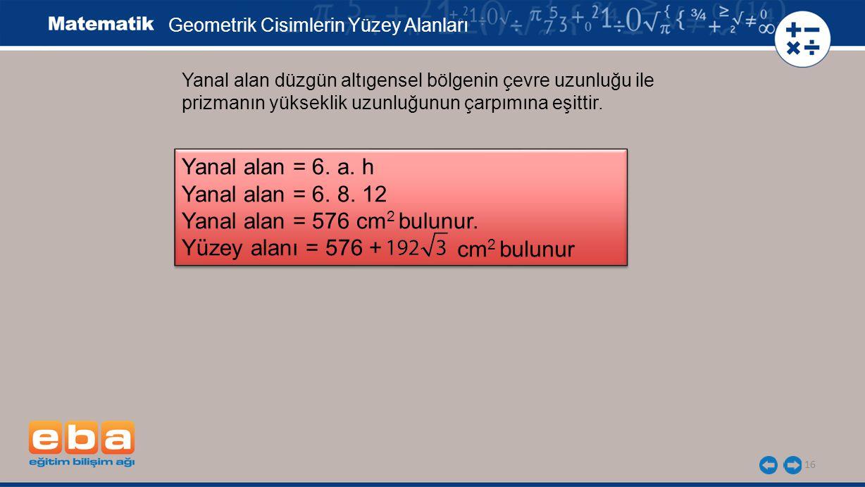 Yanal alan = 6. a. h Yanal alan = 6. 8. 12