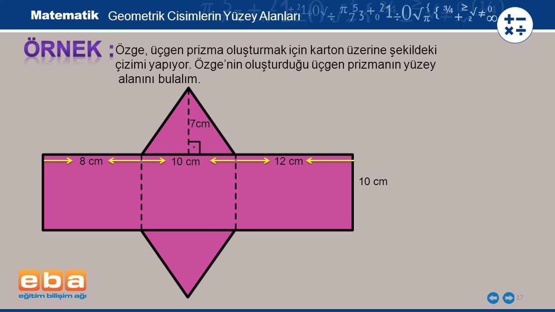 ÖRNEK : . Geometrik Cisimlerin Yüzey Alanları