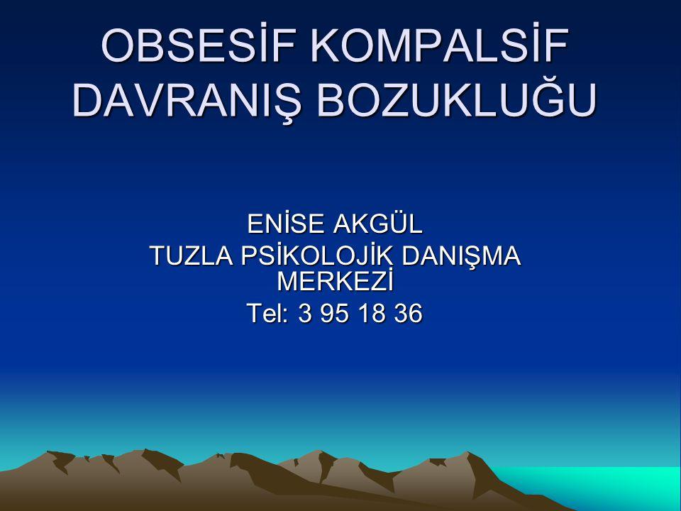 OBSESİF KOMPALSİF DAVRANIŞ BOZUKLUĞU