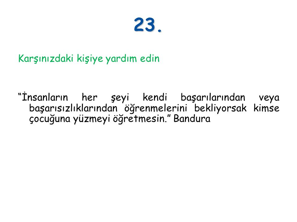 23. Karşınızdaki kişiye yardım edin