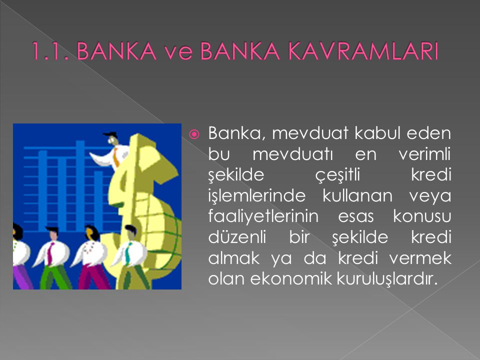 1.1. BANKA ve BANKA KAVRAMLARI