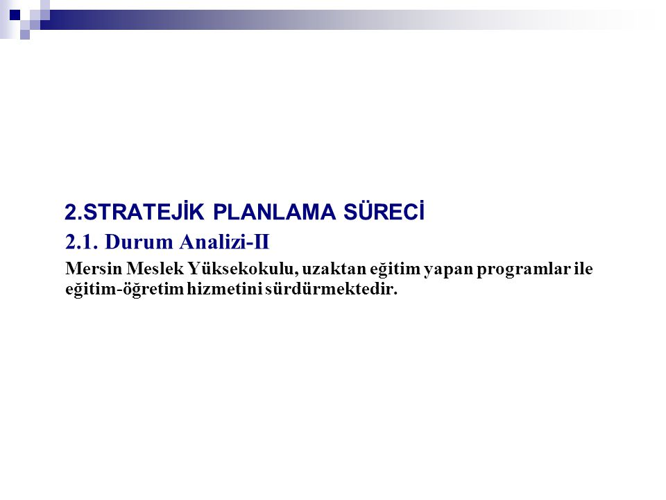 2.STRATEJİK PLANLAMA SÜRECİ 2.1. Durum Analizi-II