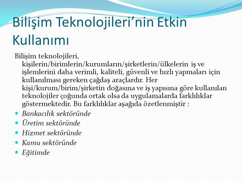 Bilişim Teknolojileri'nin Etkin Kullanımı