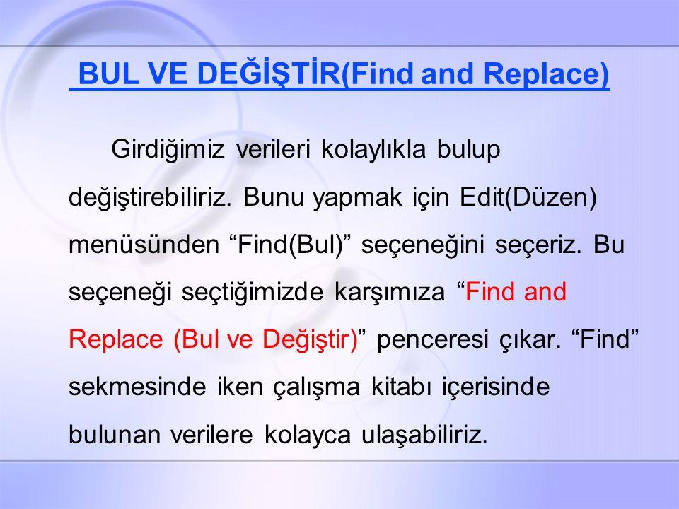 BUL VE DEĞİŞTİR(Find and Replace)