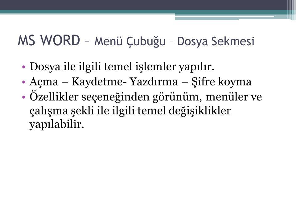 MS WORD – Menü Çubuğu – Dosya Sekmesi