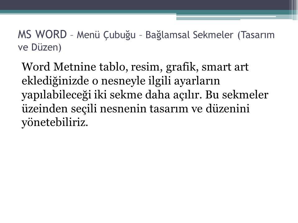MS WORD – Menü Çubuğu – Bağlamsal Sekmeler (Tasarım ve Düzen)