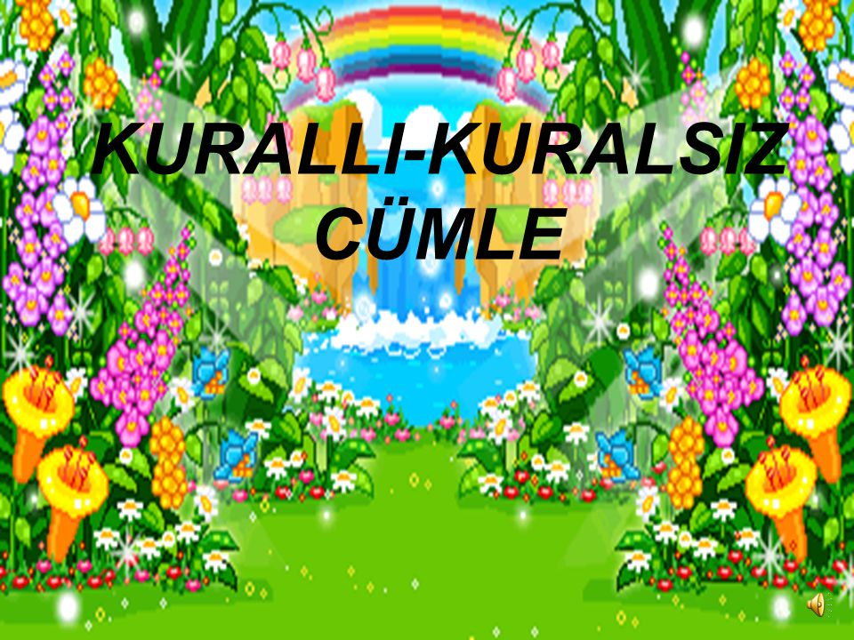 KURALLI-KURALSIZ CÜMLE