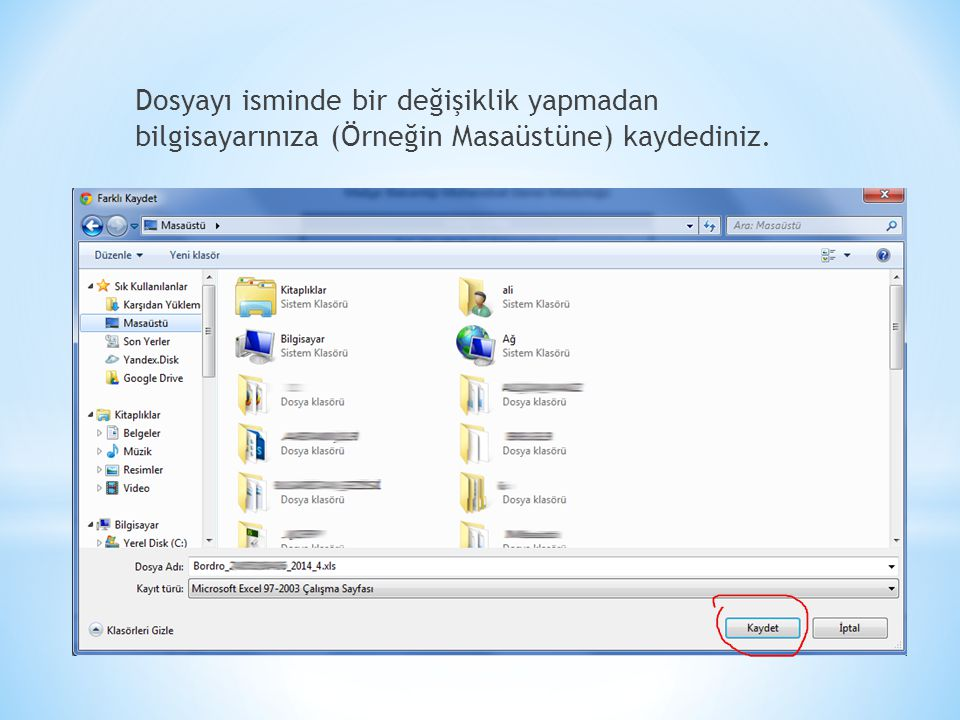 Dosyayı isminde bir değişiklik yapmadan bilgisayarınıza (Örneğin Masaüstüne) kaydediniz.
