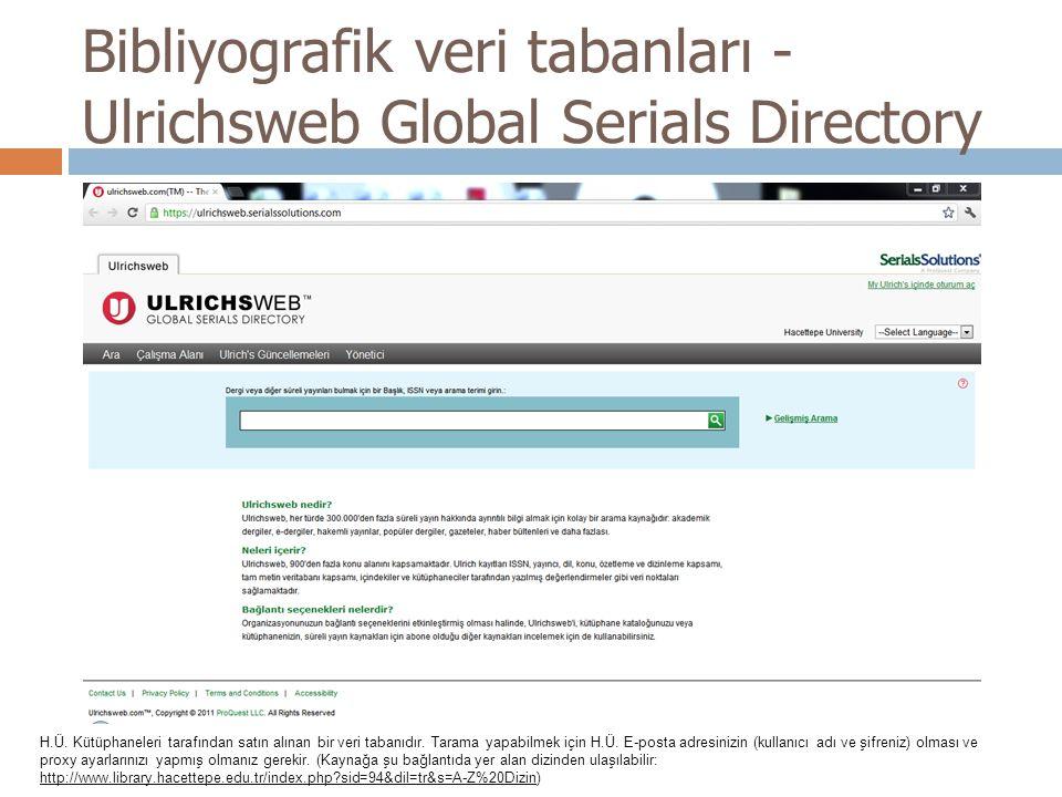 Bibliyografik veri tabanları - Ulrichsweb Global Serials Directory