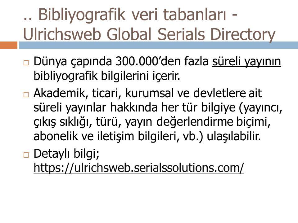 .. Bibliyografik veri tabanları - Ulrichsweb Global Serials Directory