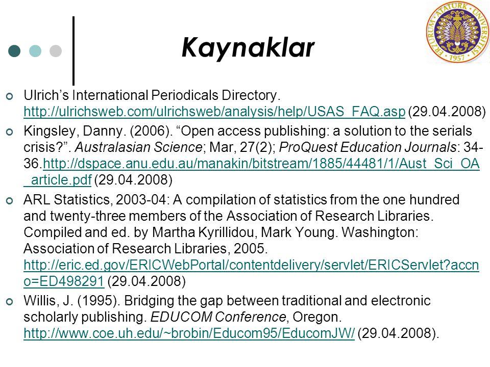 Kaynaklar Ulrich's International Periodicals Directory. http://ulrichsweb.com/ulrichsweb/analysis/help/USAS_FAQ.asp (29.04.2008)