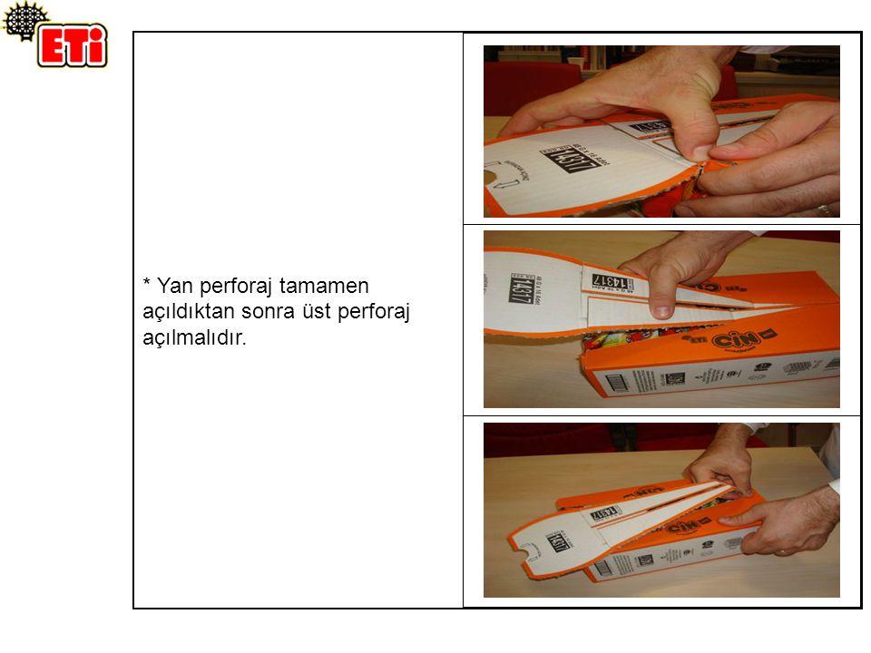 * Yan perforaj tamamen açıldıktan sonra üst perforaj açılmalıdır.