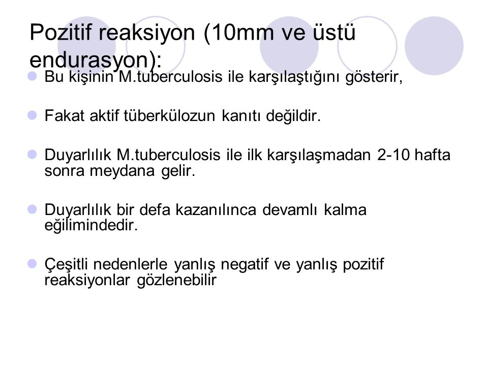 Pozitif reaksiyon (10mm ve üstü endurasyon):